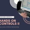 Hands On Controls - II